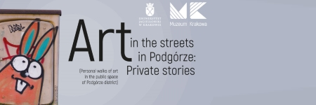 Art in the Streets in Podgórze: Private Stories [Sztuka na ulicach Podgórza: Osobiste historie]